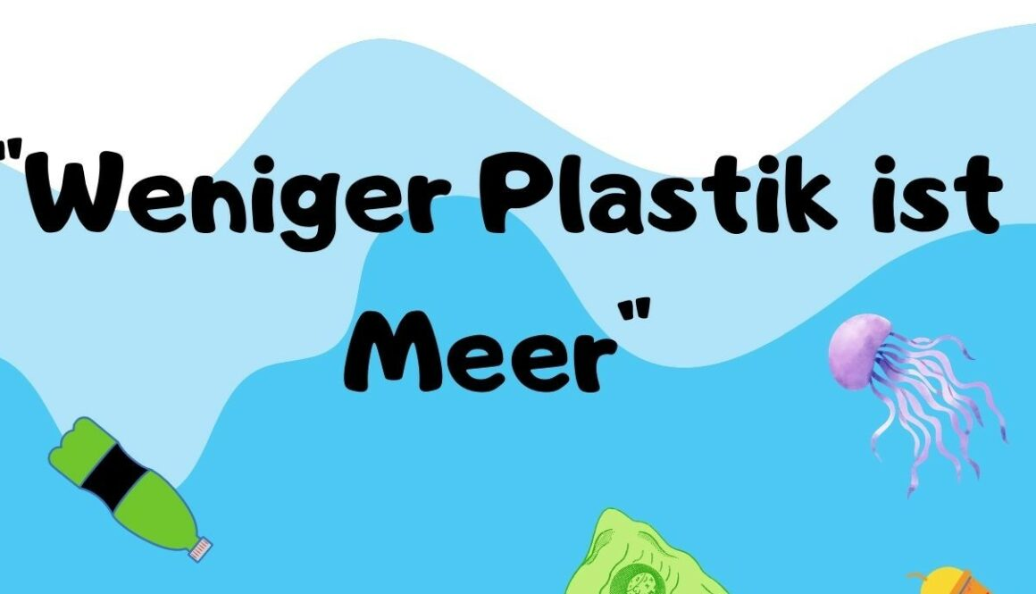 Weniger Plastik ist Meer klein